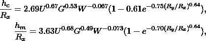 \begin{eqnarray*} \frac{h_c}{R_x}= 2.69U^{0.67}G^{0.53}W^{-0.067}(1-0.61e^{-0.75(R_y/R_x)^{0.64}}), \\ \label{complete_sys2} \frac{h_m}{R_x}= 3.63U^{0.68}G^{0.49}W^{-0.073}(1-e^{-0.70(R_y/R_x)^{0.64}}), \\ \end{eqnarray*}